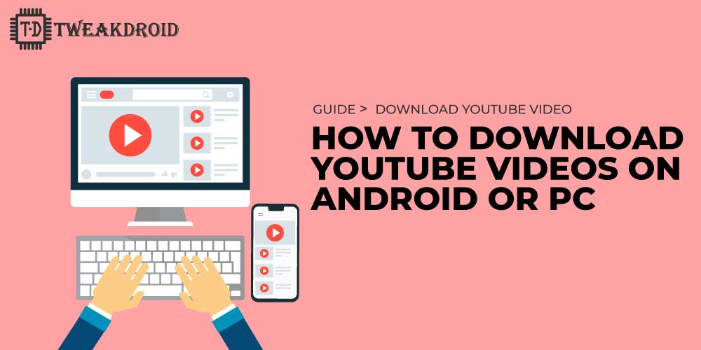 How to download YouTube videos on android on pc