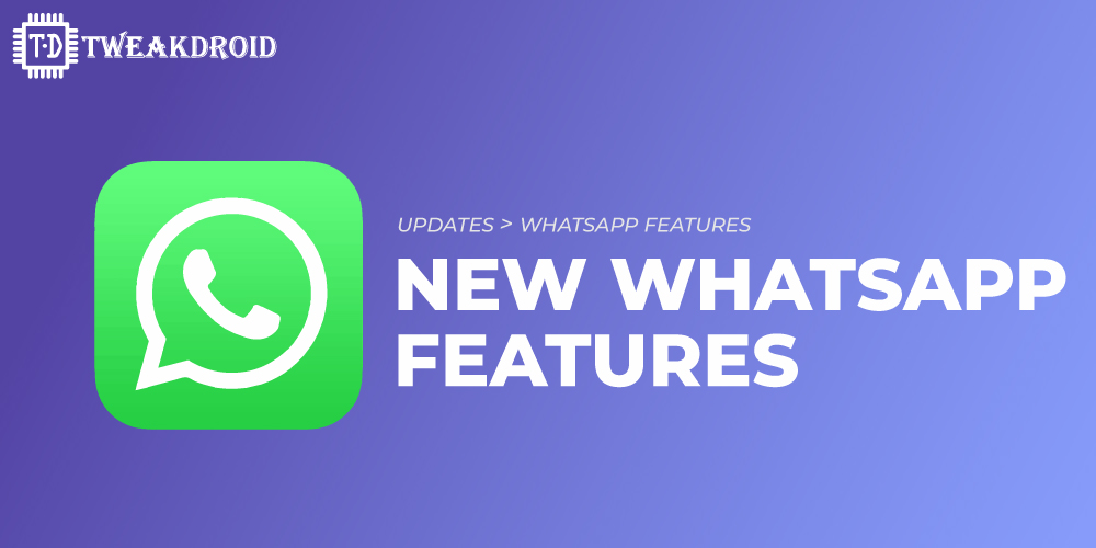 New WhatsApp features 2021