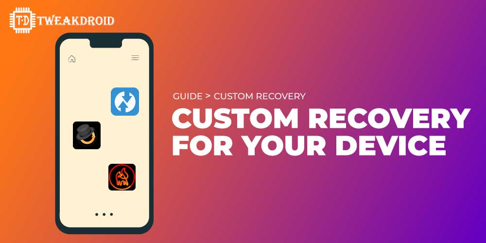 Custom Recovery for your device