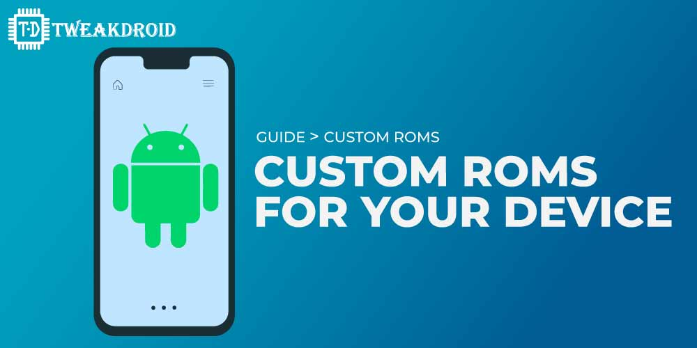 Custom ROMs for your device
