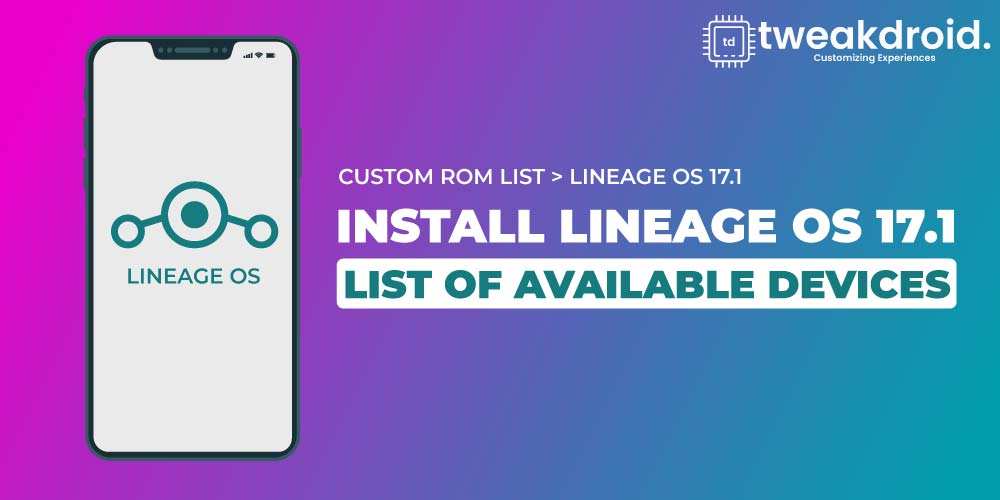 Download and Install Lineage OS 17.1 On your Device. Check Supported Devices list.