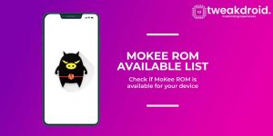 Mokee ROM - List Of Supported Devices and Features