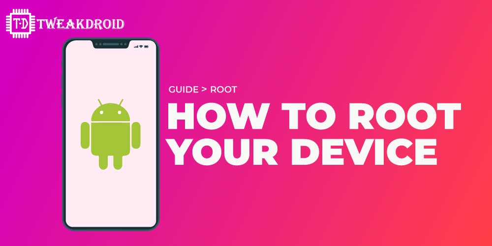 Root your android smartphone - Complete Guide
