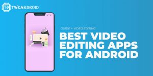 Best video editor for android